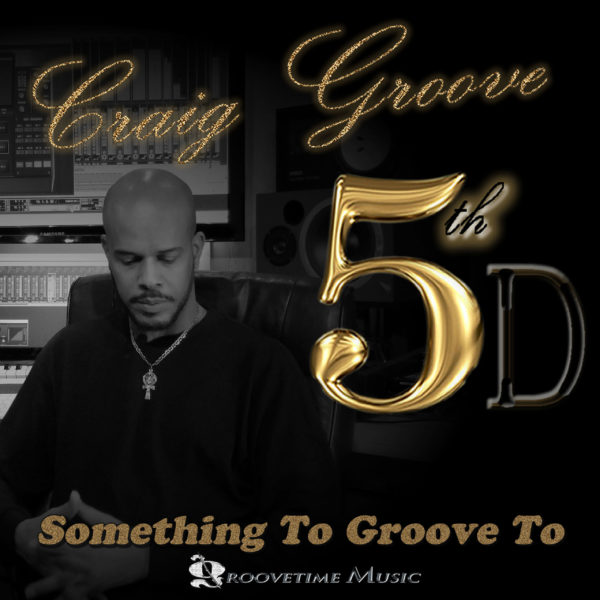 5th D _ Something To Groove To _ Craig Groove